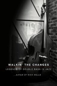 Walking the Changes - Legends of Double Bass in Jazz