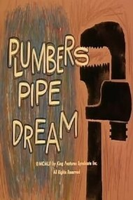 Plumbers Pipe Dream