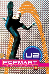 U2: Popmart - Live from Mexico City