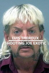 Louis Theroux: Shooting Joe Exotic