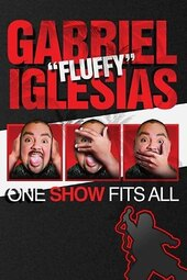 Gabriel Iglesias: One Show Fits All