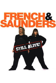 French and Saunders: Still Alive