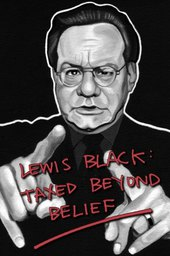 Lewis Black: Taxed Beyond Belief