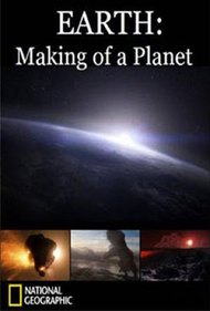 Earth: Making of a Planet