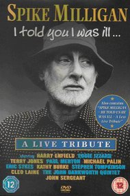 Spike Milligan I told you I was ill... A live tribute