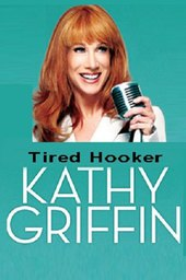 Kathy Griffin: Tired Hooker