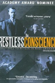 The Restless Conscience: Resistance to Hitler Within Germany 1933-1945