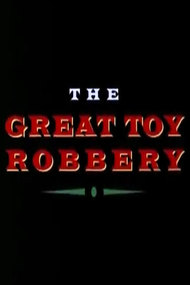 The Great Toy Robbery