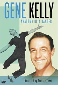 Gene Kelly: Anatomy of a Dancer
