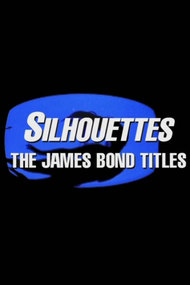Silhouettes: The James Bond Titles