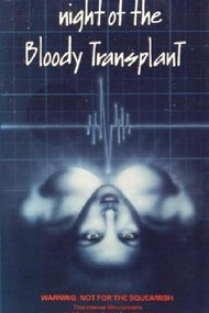Night of the Bloody Transplant