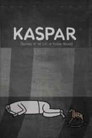 Kaspar (Inspired by the Life of Kaspar Hauser)