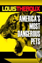 Louis Theroux: America's Most Dangerous Pets