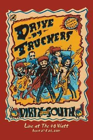 Drive-By Truckers: The Dirty South - Live at the 40-Watt