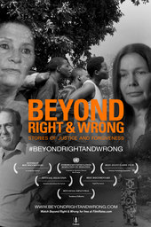 Beyond Right & Wrong: Stories of Justice and Forgiveness