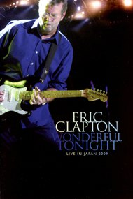 Eric Clapton: Wonderful Tonight - Live in Japan 2009