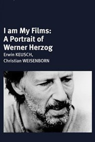 I Am My Films: A Portrait of Werner Herzog