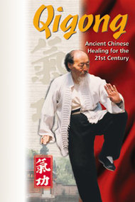 Qigong: Ancient Chinese Healing for the 21st Century