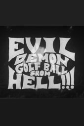 Evil Demon Golfball from Hell!!!