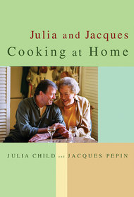 Julia and Jacques: Cooking at Home