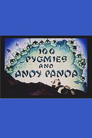 100 Pygmies and Andy Panda