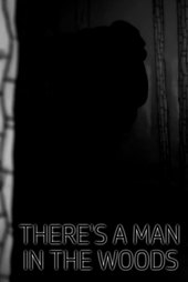 There's a Man in the Woods