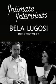 Intimate Interviews: Bela Lugosi