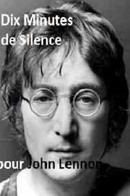 Ten Minutes of Silence for John Lennon