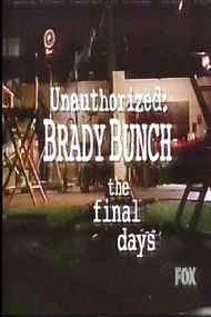 Unauthorized Brady Bunch: The Final Days