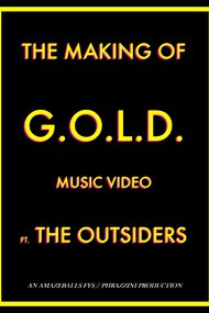 The Making of G.O.L.D. ft. the Outsiders