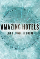 Amazing Hotels: Life Beyond the Lobby