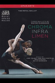 McGregor: Chroma / Infra / Limen (The Royal Ballet)