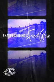 Skateboarding's First Wave