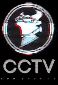 CCTV (Cow Chop TV)