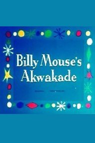 Billy Mouse's Akwakade