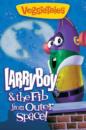 VeggieTales: LarryBoy & the Fib from Outer Space!