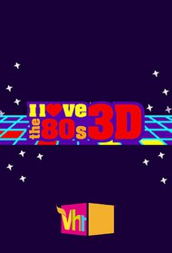 I Love The 80s 3-D