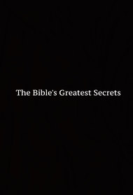 The Bible's Greatest Secrets