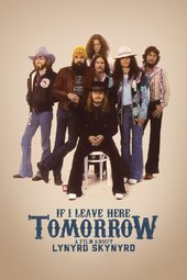 If I Leave Here Tomorrow: A Film About Lynyrd Skynyrd