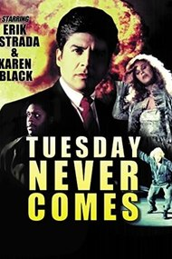 Tuesday Never Comes