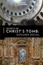 Secrets of Christ's Tomb: Explorer Special
