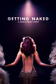 Getting Naked: A Burlesque Story