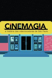 CineMagia: The Story of São Paulo's Video Stores