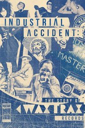 Industrial Accident: The Story of Wax Trax! Records