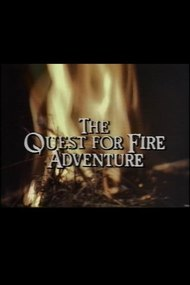 The Quest for Fire Adventure
