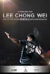 Lee Chong Wei: Rise of the Legend