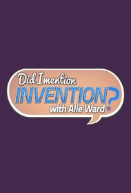 Did I Mention Invention?