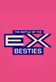 Battle of the Ex-Besties