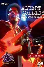 Albert Collins & The Icebreakers: In Concert - Ohne Filter