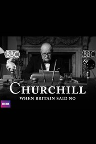 Churchill: When Britain Said No